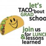 Taco 'bout Grad School